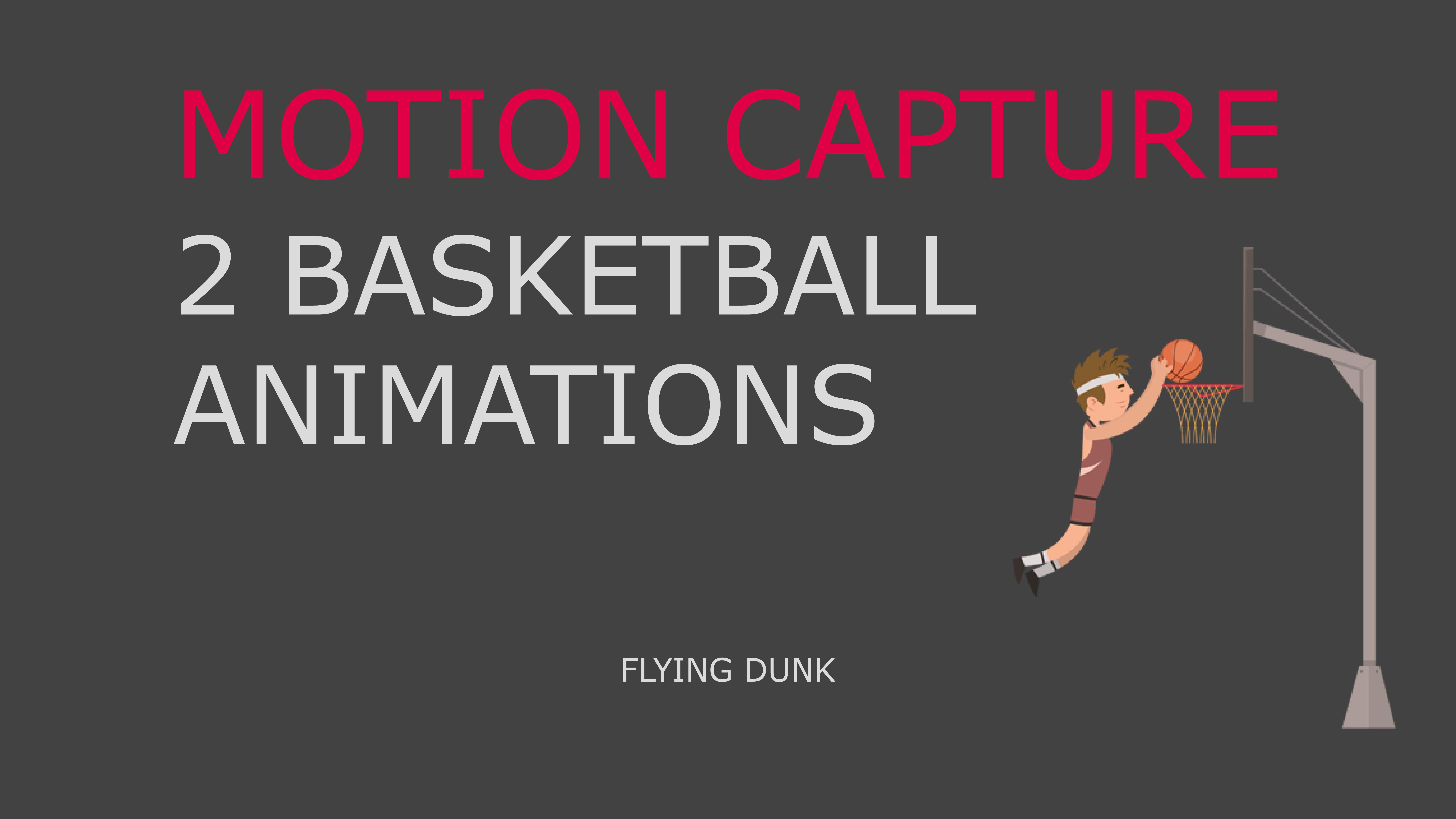 Basketball motion capture 3D mode flying dunk