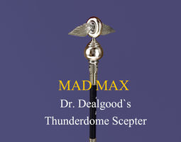 MAD MAX Dr Dealgoods Thunderdome Scepter 3D