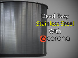 3D Texturing : Dead easy stainless steel with Corona