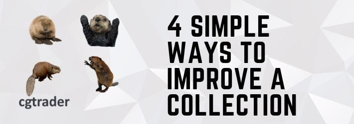 Four simple ways to improve your 3D model collection