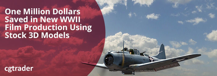 One Million Dollars Saved in New WWII Film Production Using Stock 3D Models