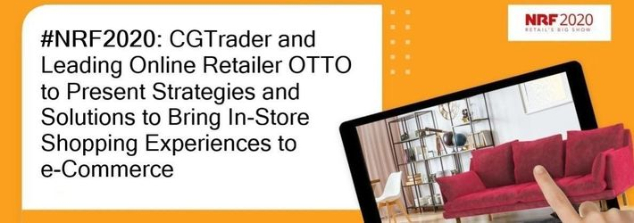 #NRF2020: CGTrader and Leading Online Retailer OTTO to Present Strategies and Solutions to Bring In-Store Shopping  Experiences to e-Commerce