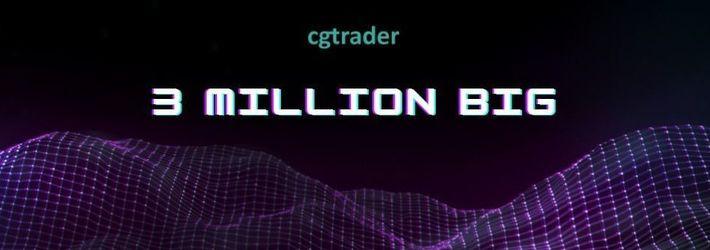 CGTrader is Already 3 Million Big!